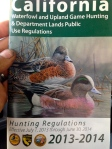 California rules and regulations for the use of boats while on national wildlife refuges, California state wildlife areas, and California ecological reserves while hunting for ducks and geese (scaup, brant, Canada geese, dark geese, snow geese, white-fronted geese, specklebellies, white geese); migratory game birds (doves, pigeon, snipe, waterfowl) resident small game birds (grouse, pheasant, ptarmigan, quail, turkey), resident small game (jackrabbit, rabbit, squirrel), big game (antelope, bear, deer, elk, pig, sheep), non-game (coyotes, crow, fox, raccoon) and fishing (bullfrogging, commercial fishing, crayfishing, crawfishing and sport fishing)